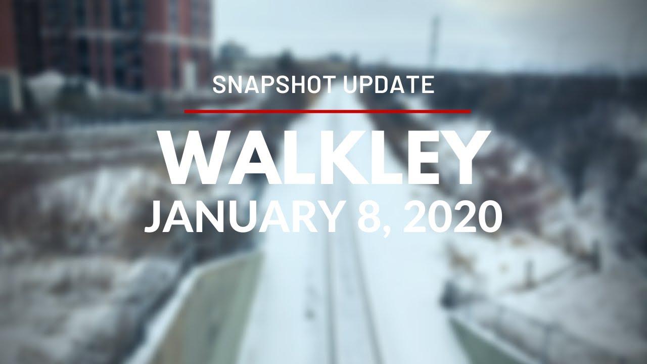 Snapshot Update for Walkley Station - January 8, 2020