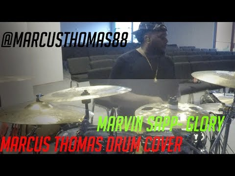 MARVIN SAPP- GLORY | MARCUS THOMAS DRUM COVER