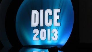 D.I.C.E. 2013 Sizzle Reel