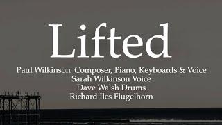 Lifted - Paul Wilkinson - Dave Walsh - Sarah Wilkinson - Richard Iles