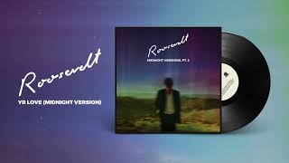 Roosevelt - Yr Love (Midnight Version)