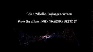 Yethetho Unplugged Version