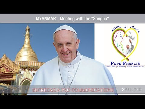 """2017.11.29 Pope Francis in Myanmar - Meeting with the """"Sangha"""" Supreme Council"""