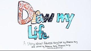 Draw My Life | Rebecca Hong