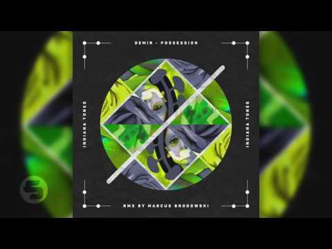 Demir - Possession (Marcus Brodowski Remix)