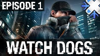Watch Dogs : Episode 1 | Aiden Pearce - Let
