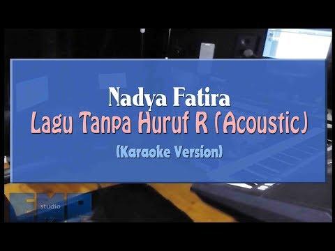 Download lagu gratis Nadya Fatira - Lagu Tanpa Huruf R ACOUSTIC (KARAOKE TANPA VOCAL) Mp3 online