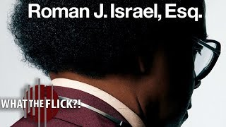 Roman J. Israel, Esq. - Official Movie Review