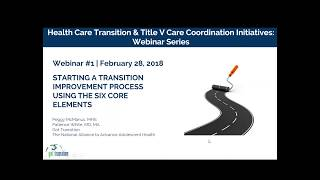 Webinar 1: Starting A Transition Improvement Process Using the Six Core Elements of HCT