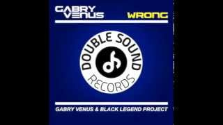 "Gabry Venus ""Wrong"" (Gabry Venus & black legend project)"