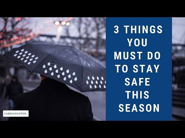 3 Things You Must Do To Stay Safe This Season - #AreaDoctor (Pidgin English)