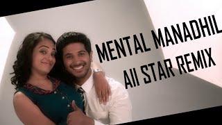 OK Kanmani   Mental Manadhil - All Star Remix