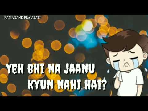 dil-royi-jaye- -mere-hise-me-tu-nahi-hai- -whatsapp-status- -letest-song-2019- -arijit-singh-song-♥