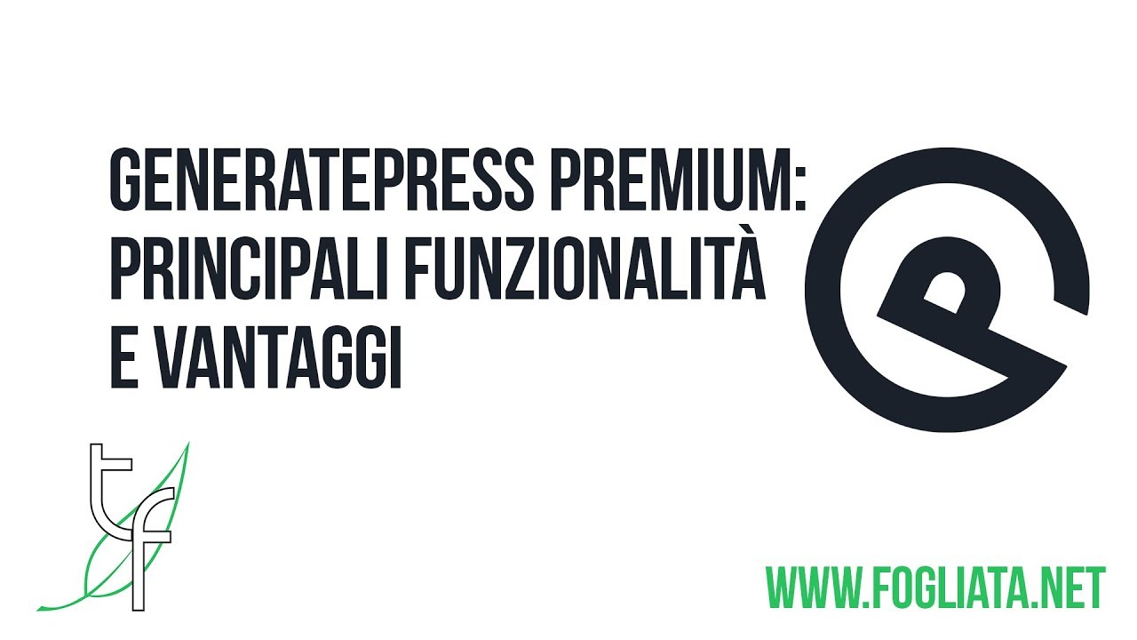 Tema WordPress facile da modificare? Ecco perché usare GeneratePress