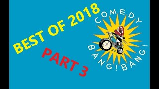 SCOTT AUKERMAN - BEST OF COMEDY BANG! BANG! 2018 PT 3- Shaun Diston, EGO NWODIM Zach Reino & 14 more