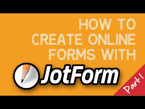 Creating Forms with JotForm (Part 1)