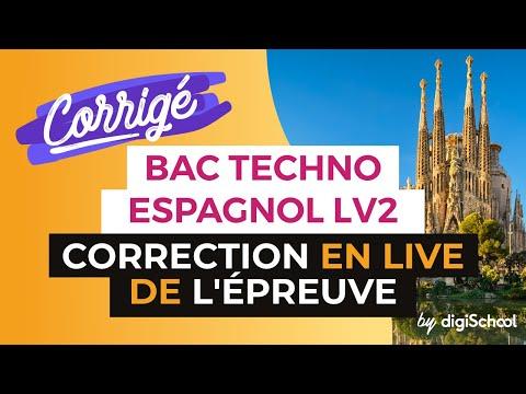 Bac 2017 - Correction en LIVE de l'épreuve d'ESPAGNOL LV2 (Séries Techno)
