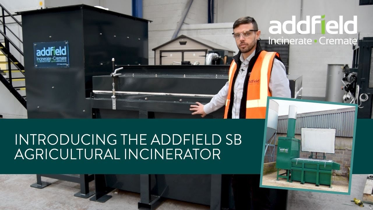 Introducing the Addfield SB Agricultural Incinerator
