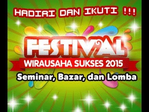 """Festival Wirausaha Sukses 2015 Seminar: Menjadi Pengusaha dengan Mengakselerasi Bisnis dengan Modal"""""""