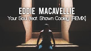 Your Soul feat. (Shawn Cooley) [REMIX]
