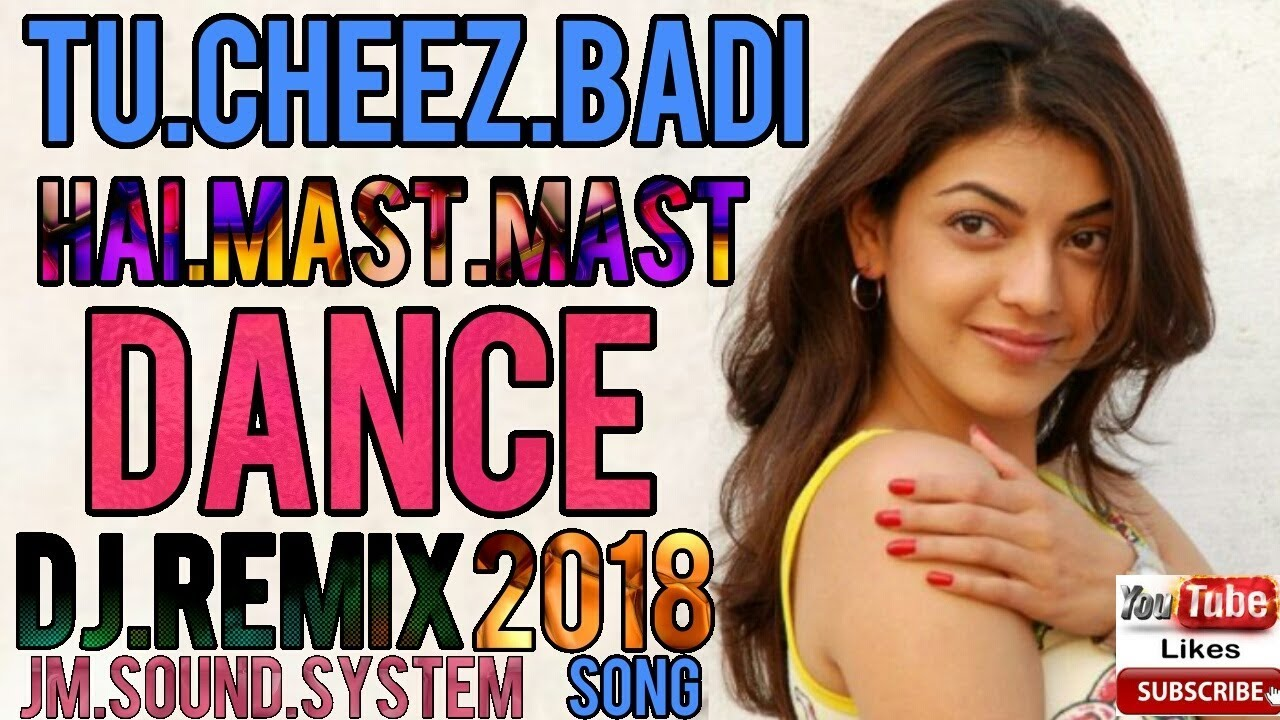 Tu Cheez Badi Hai Mast Mast Hindi Dj Remix Song 2018 Dhamaka DJ Remix Song  2018