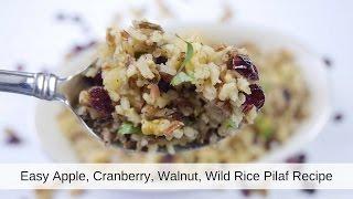 Easy Apple, Cranberry, Walnut, Wild Rice Pilaf Recipe