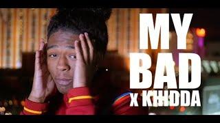 KHIDDA - MY BAD ( OFFICIAL MUSIC VIDEO )