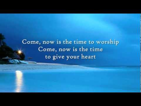 Come Now is the time to Worship - Instrumental with lyrics