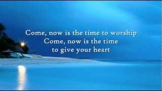 Come Now is the time to Worship Instrumental with