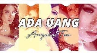 Angela Tee - Ada Uang [Official Video Lyric]