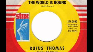 RUFUS THOMAS  The world is round