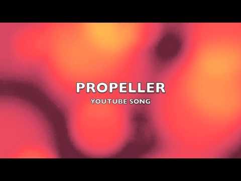 Propeller | YouTube Song-Music