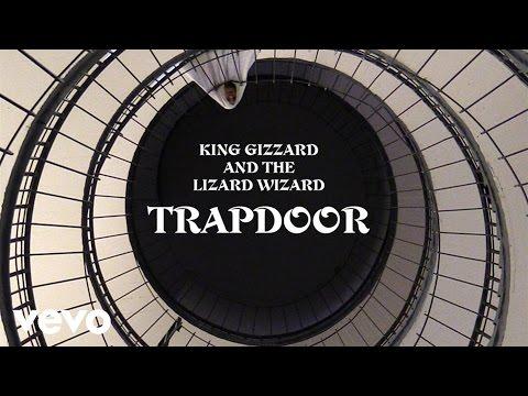 King Gizzard & The Lizard Wizard - Trapdoor (Official Audio)