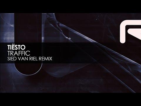 Tiësto  Traffic Sied van Riel Remix