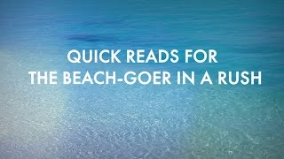 Quick Reads for the Beach-Goer in a Rush