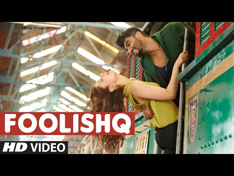 FOOLISHQ Video Song | KI & KA | Arjun Kapoor, Kareena Kapoor | Armaan Malik, Shreya Ghoshal