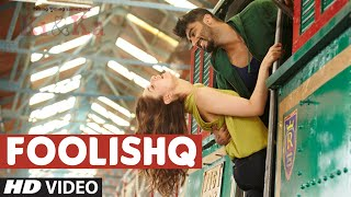 FOOLISHQ Video Song HD* KI & KA