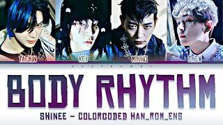 SHINee (샤이니) - ''BODY RHYTHM'' Lyrics 가사 (Color_Coded_HAN_ROM_ENG) [日本語字幕]
