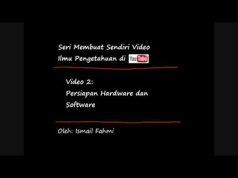 Menyiapkan Hardware dan Software - Seri IlmuTube - Bagian 1