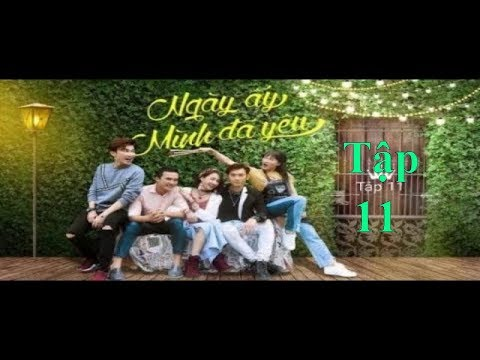 Ngày Ấy Mình Đã Yêu   Tập 11 HD   VTV3