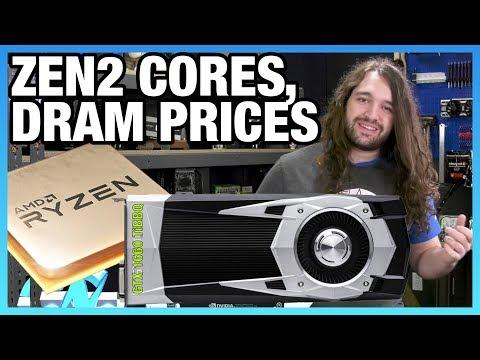 HW News - Ryzen 3000 Core Counts & PCIe, DRAM Prices Fall, GTX 1660