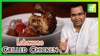 How To Make Lebanese Grilled Chicken | By Chef Ajay Chopra