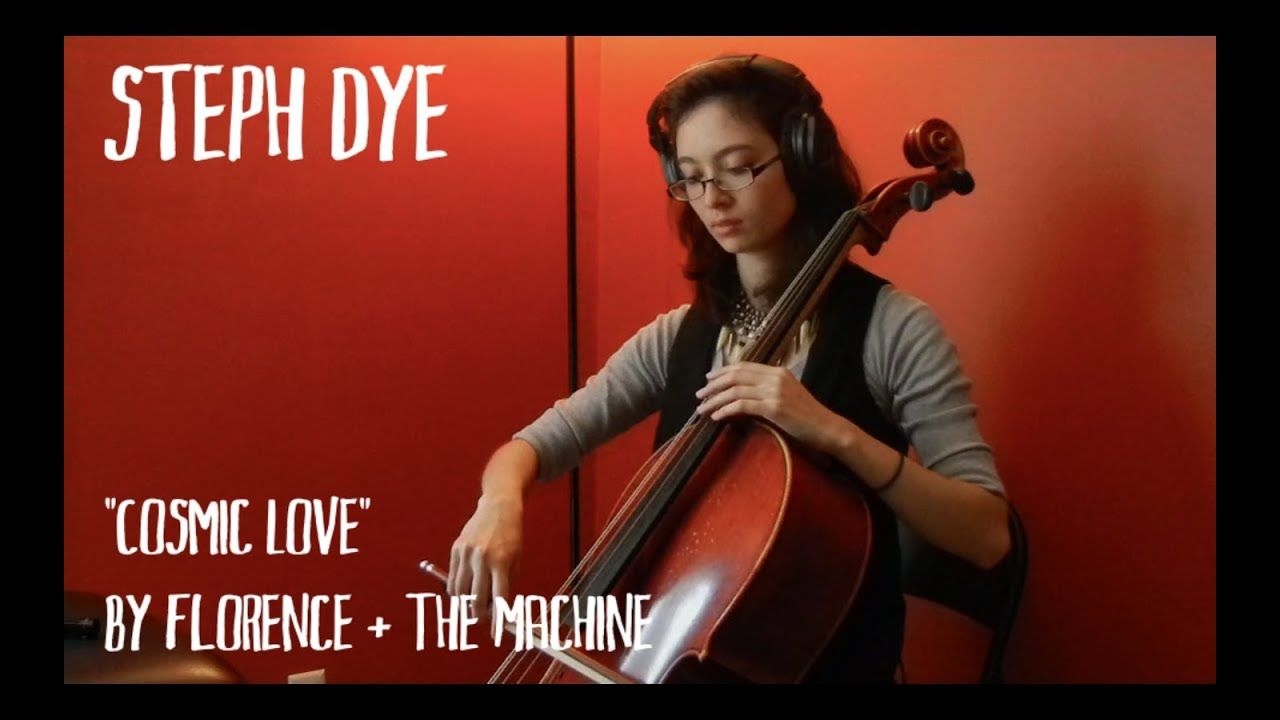 cosmic love by florence the machine steph dye cello cover youtube. Black Bedroom Furniture Sets. Home Design Ideas