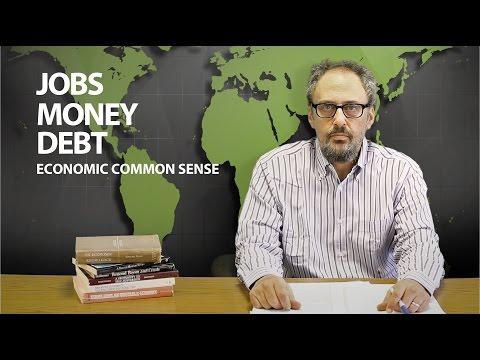 Jobs, Money, Debt: Economic Common Sense (Vlog No. 103) - Functional Finance
