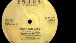 MOST WANTED - GOOD OLD DAYS ( rare 1988 NY rap )