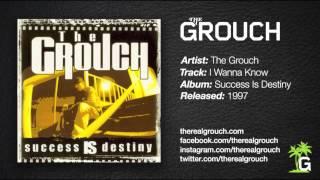 The Grouch - I Wanna Know