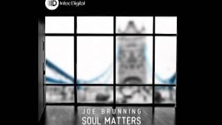 Joe Brunning - Soul Matters (Kevin & Dantiez Saunderson Remix)
