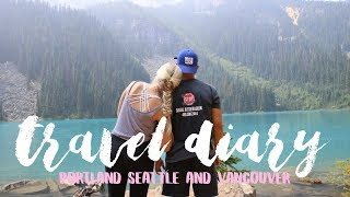 PORTLAND, SEATTLE & VANCOUVER | TRAVEL DIARY