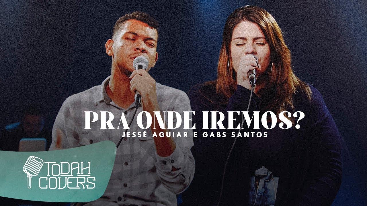Jessé Aguiar e Gabs Santos | Pra Onde Iremos? [Versão Acústica]