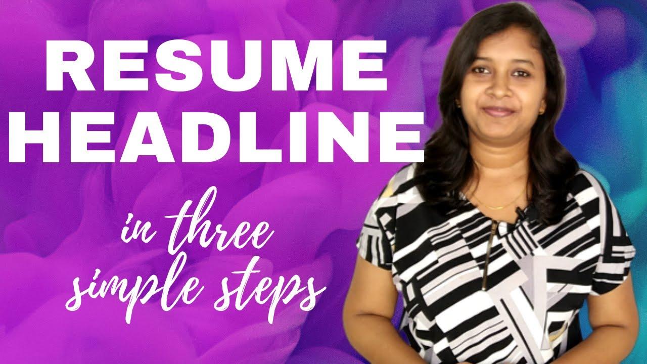 Killer Resume Headline In Three Simple Steps Youtube